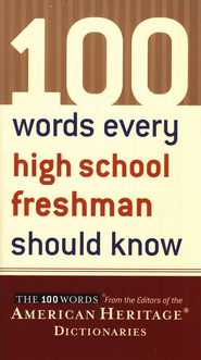100 Words Every High School Freshman Should Know   -     Edited By: AHD     By: American Heritage Dictionaries Editors