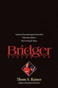 The Bridger Generation  -     By: Thom S. Rainer