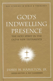 God's Indwelling Presence: The Holy Spirit in the Old and New Testaments  -     Edited By: E. Ray Clendenen     By: James M. Hamilton Jr.