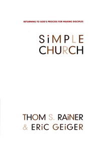 Simple Church: Returning to God's Process for Making Disciples  -     By: Thom S. Rainer, Eric Geiger