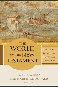 World of the New Testament, The: Cultural, Social, and Historical Contexts - eBook  -     Edited By: Joel B. Green, Lee Martin McDonald     By: Joel B. Green & Lee Martin McDonald, eds.