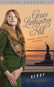Kerry - eBook  -     By: Grace Livingston Hill