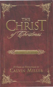 The Christ of Christmas: Readings for Advent  -     By: Calvin Miller