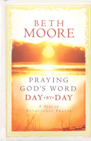 Praying God's Word Day-By-Day  -     By: Beth Moore