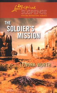 The Soldier's Mission  -     By: Lenora Worth