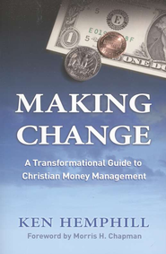 Making Change: A Transformational Guide to Christian Money Management  -     By: Ken Hemphill