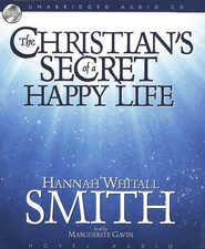 The Christian's Secret of a Happy Life - audiobook on CD  -              By: Hannah Whitall Smith