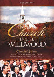 Church in the Wildwood, DVD   -              By: Bill Gaither, Gloria Gaither, Homecoming Friends