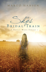 Sky's Bridal Train: A Newly Weds Series - eBook  -     By: Margo Hansen