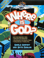 Discipleship Junction: Where is God   -              By: Sheila Seifert, Beth Naylor