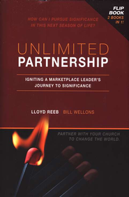 Unlimited Partnership: Igniting a Marketplace Leader's Journey to Significance  -     By: Lloyd Reeb, Bill Wellons