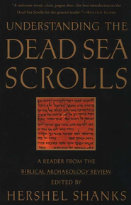 Understanding the Dead Sea Scrolls   -     By: Hershel Shanks