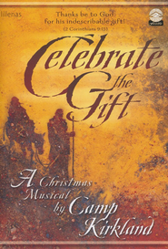Celebrate the Gift: A Christmas Musical   -     By: Camp Kirkland