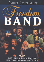 Freedom Band, DVD   -     By: Bill Gaither, Gloria Gaither, Homecoming Friends