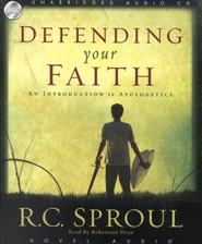 Defending Your Faith: An Introduction to Apologetics - Audiobook on CD  -     By: R.C. Sproul