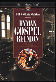 Ryman Gospel Reunion, DVD   -     By: Bill Gaither, Gloria Gaither, Homecoming Friends