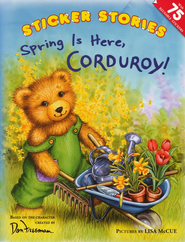 Spring Is Here, Corduroy!   -     By: Don Freeman