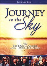 Journey to the Sky, DVD   -     By: Bill Gaither, Gloria Gaither, Homecoming Friends