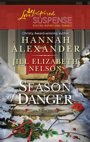 Season of Danger   -              By: Hannah Alexander, Jill Elizabeth Nelson