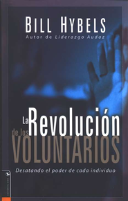 La Revoluci&#243n de los Voluntarios   (Volunteer Revolution)   -     By: Bill Hybels