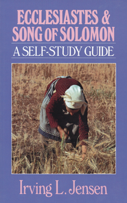Ecclesiastes & Song of Solomon: Jensen Bible Self-Study Guide Series  -              By: Irving L. Jensen