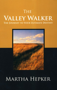 The Valley Walker  -     By: Martha Hepker