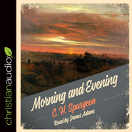 Morning and Evening Audiobook on CD  -     By: Charles H. Spurgeon
