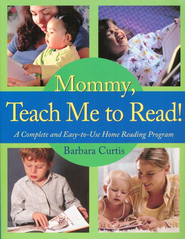 Mommy, Teach Me to Read! A Complete and Easy-to-Use Home Reading Program  -     By: Barbara Curtis