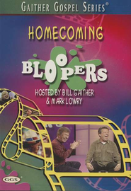 Homecoming Bloopers, DVD   -     By: Bill Gaither, Gloria Gaither, Homecoming Friends