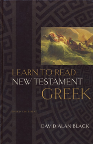 Learn to Read New Testament Greek, Third Edition   -     By: David Alan Black