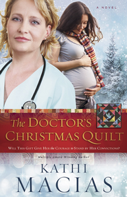 The Doctor's Christmas Quilt - eBook  -     By: Kathi Macias