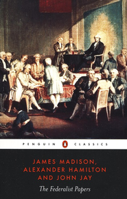 The Federalist Papers   -     By: James Madison, Alexander Hamilton, John Jay