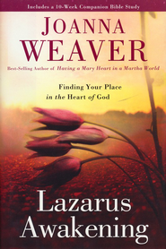 Lazarus Awakening: Finding Your Place in the Heart of God - Slightly Imperfect  -     By: Joanna Weaver
