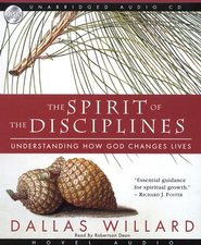 The Spirit of the Disciplines: Understanding How God Changes Lives -Audiobook on CD                 -     By: Dallas Willard