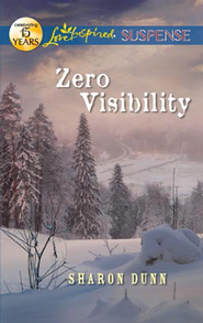 Zero Visibility  -              By: Sharon Dunn