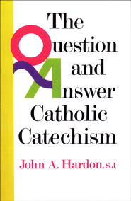 Questions & Answers Catholic Catechism - eBook  -     By: John A. Hardon