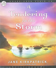 A Tendering in the Storm, Change and Cherish Series #2 Audiobook on CD  -     By: Jane Kirkpatrick