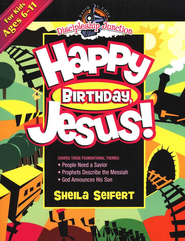 Discipleship Junction: Happy Birthday Jesus   -              By: Sheila Seifert, Beth Naylor