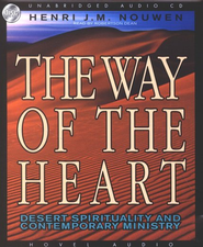 The Way of the Heart: Desert Spirituality and Contemporary Ministry--Unabridged CD  -     By: Henri Nouwen