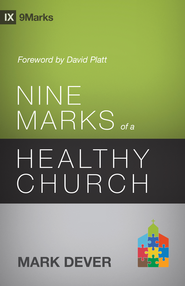 Nine Marks of a Healthy Church (3rd Edition) - eBook  -     By: Mark Dever