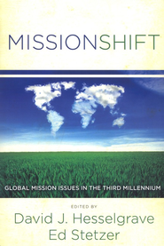 MissionShift: Global Mission Issues in the Third Millennium  -              By: David J. Hesselgrave, Ed Stetzer