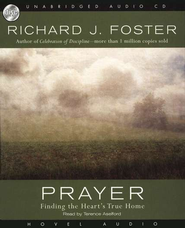 Prayer: Finding the Heart's True Home - audiobook on CD  -     By: Richard J. Foster