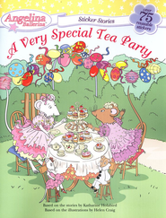 Angelina Ballerina: A Very Special Tea Party (Sticker Stories)  -     By: Katharine Holabird     Illustrated By: Helen Craig