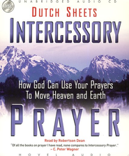 Intercessory Prayer: How God Can Use Your Prayers to Move Heaven and Earth - Unabridged Audiobook on CD  -     By: Dutch Sheets