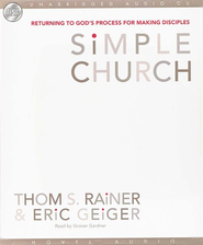 Simple Church: Returning to God's Process to Making Disciples - Unabridged Audiobook on CD  -     By: Thom Ranier