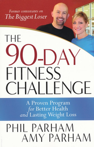 The 90-Day Fitness Challenge: A Proven Program for Better Health and Lasting Weight Loss - eBook  -     By: Phil Parham, Amy Parham
