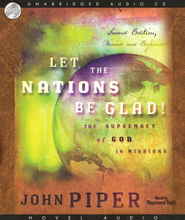 Let the Nations Be Glad - Unabridged Audiobook on CD  -     Narrated By: Raymond Todd     By: John Piper