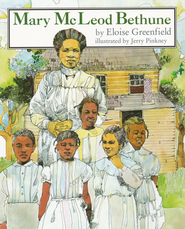 Mary McLeod Bethune   -     By: Eloise Greenfield     Illustrated By: Jerry Pinkney