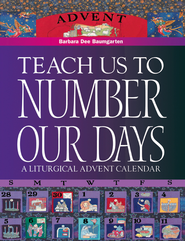 Teach Us to Number Our Days: A Liturgical Advent Calendar - eBook  -     By: Barbara Baumgarten