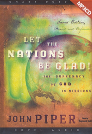 Let the Nations Be Glad - Unabridged Audiobook on MP3  -     Narrated By: Raymond Todd     By: John Piper